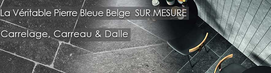 Dalle Carreau et Carrelage en Pierre Bleue Belge SUR MESURE